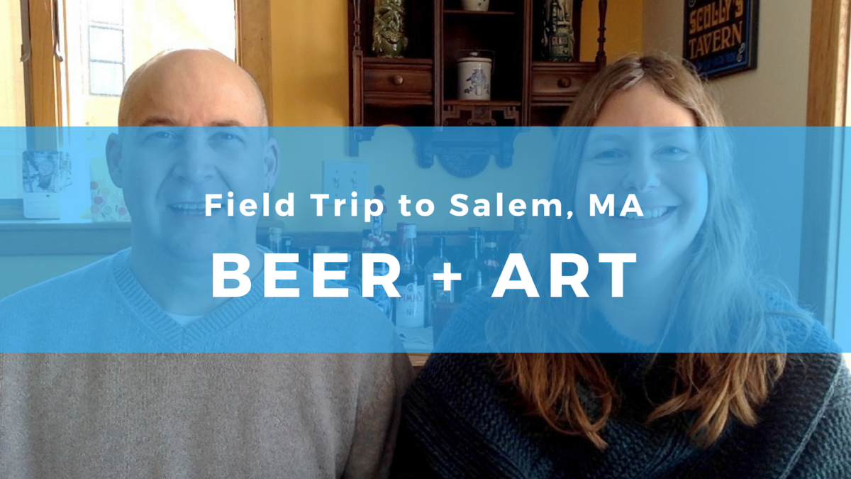 Field Trip: Beer and art in Salem, Massachusetts
