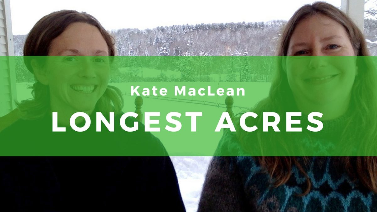 16: Kate MacLean, Longest Acres Farm