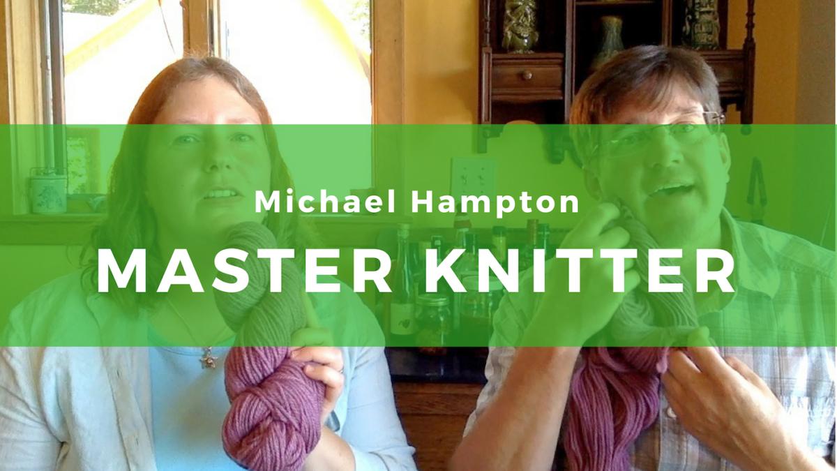 22: Michael Hampton – Master Knitter