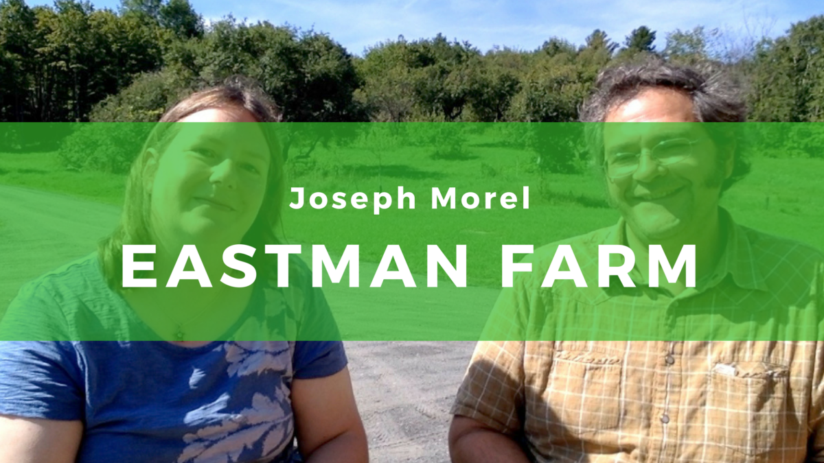 23: Joseph Morel – Sustainable Farming at Eastman Farm