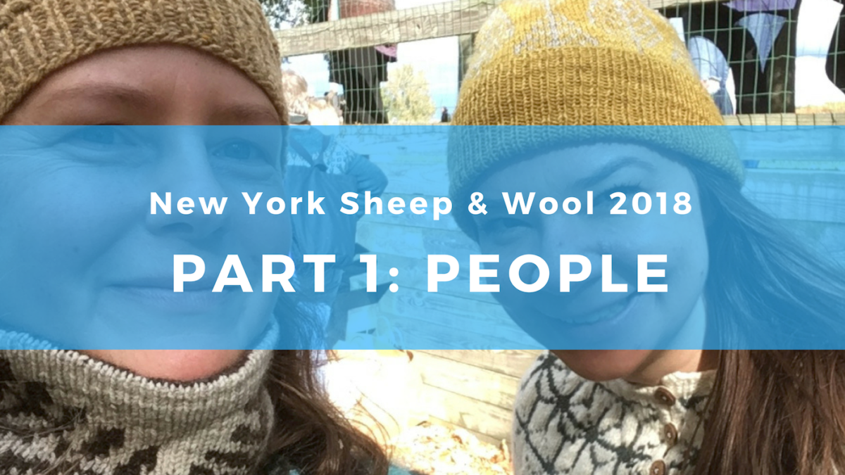 New York Sheep & Wool Festival 2018: Part 1, People