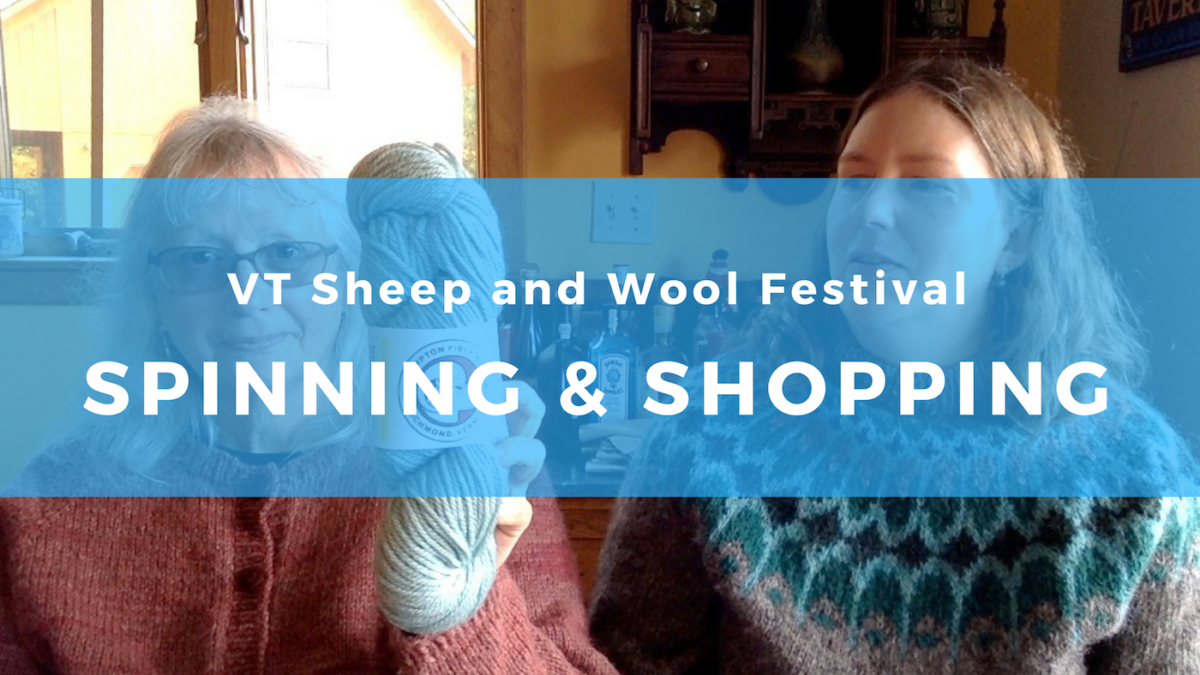 Spinning and Shopping at the Vermont Sheep & Wool Festival