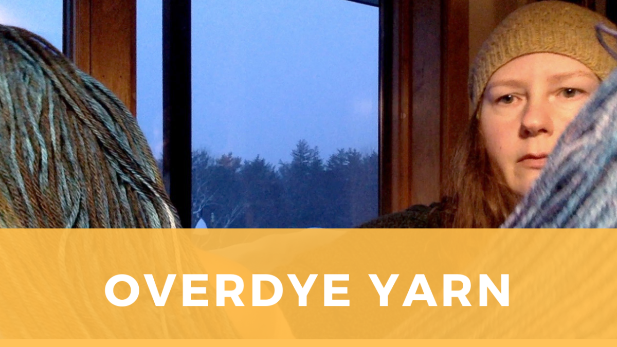 Overdye Yarn: How to shift shades for a happier result