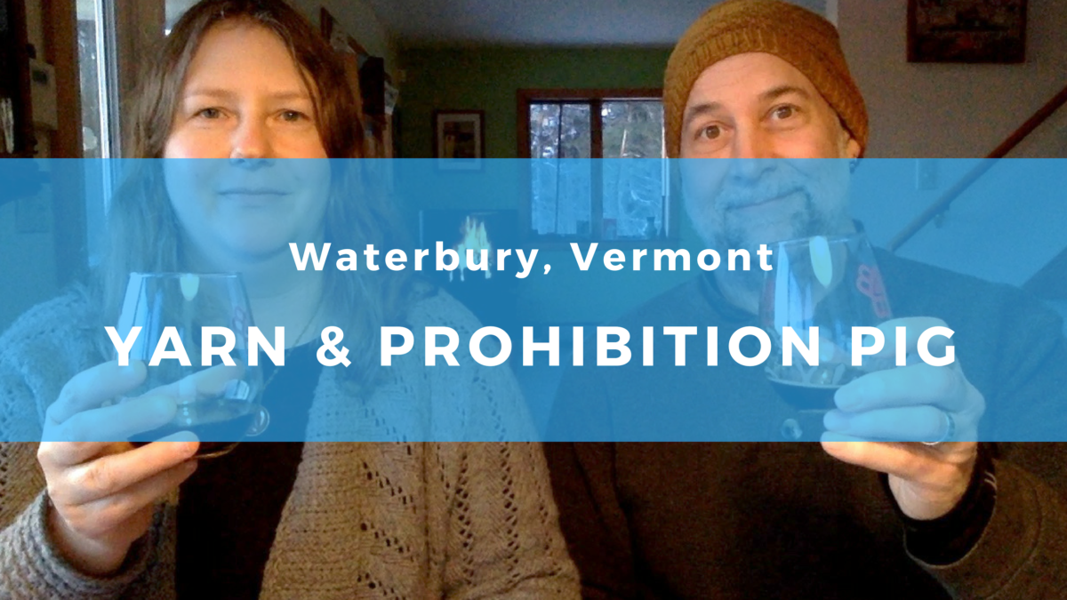 Field Trip to Waterbury, Vermont: Local yarn, food, and beers