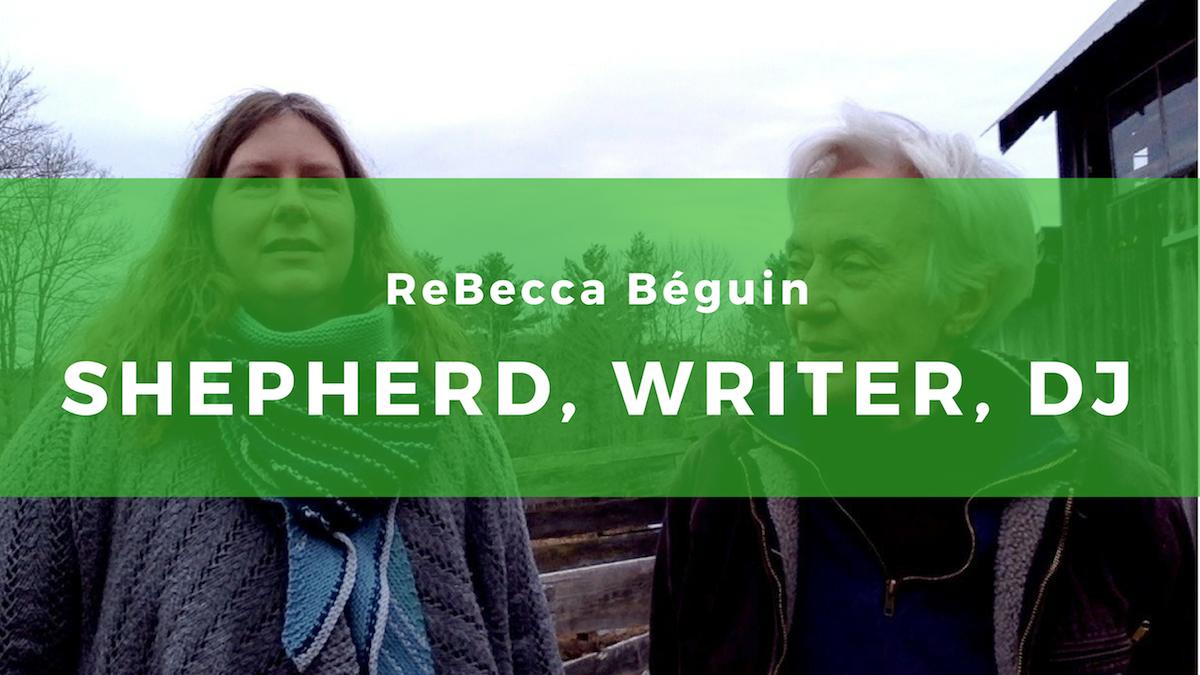 27 – ReBecca Béguin: Shepherding as lifestyle and inspiration