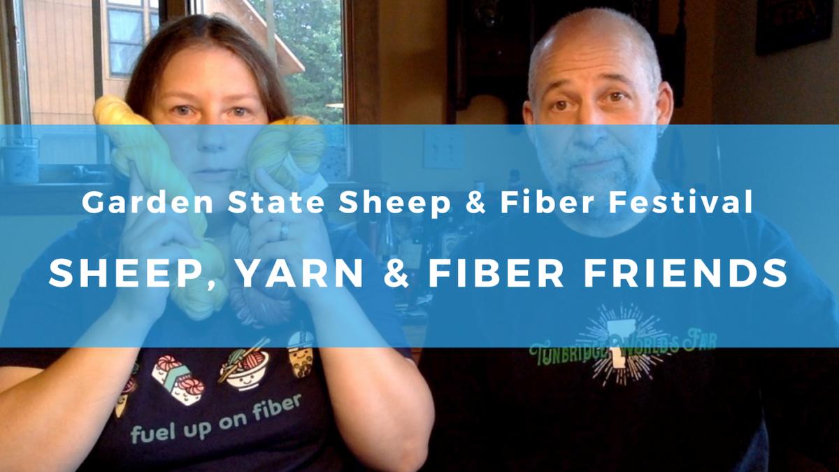 Garden State Sheep & Fiber Festival: Sheep, yarn, and fiber friends.